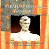Abraham Lincoln Was Here! a Kid's Guide to Washington D. C - Penelope Dyan