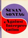 Against Interpretation, And Other Essays - Susan Sontag