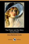 The Power and the Glory (Illustrated Edition) (Dodo Press) - Grace Cooke, Arthur I. Keller