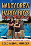 Gold Medal Murder (Nancy Drew/Hardy Boys Super Mysteries) - Franklin W. Dixon, Carolyn Keene