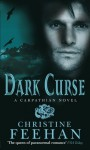 Dark Curse: The 'Dark' Carpathian Series: Book 19 - Christine Feehan