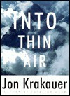 Into Thin Air: A Personal Account of the Mount Everest Disaster - Jon Krakauer