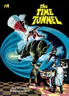 The Time Tunnel: The Complete Series - Tom Gill, George Wilson