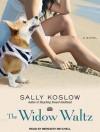 The Widow Waltz - Sally Koslow, Meredith Mitchell