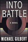 Into Battle - Michael Gilbert