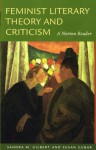 Feminist Literary Theory and Criticism: A Norton Reader - Sandra M. Gilbert, Susan Gubar