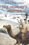 The Mummy's Mother - Tony Johnston