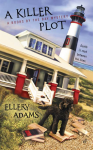 A Killer Plot (A Books by the Bay Mystery, #1) - Ellery Adams, Ellery Adams