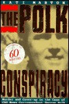 The Polk Conspiracy - Kati Marton
