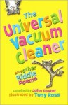 The Universal Vacuum Cleaner and Other Riddle Poems - John Foster, Tony Ross