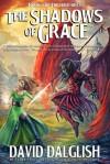 The Shadows of Grace - David Dalglish