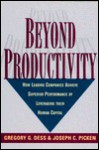 Beyond Productivity: How Leading Companies Achieve Superior Performance by Leverageing Their Human Capital - Gregory G. Dess, Joseph C. Picken