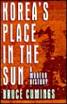 Korea's Place in the Sun: A Modern History - Bruce Cumings