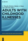 Adults with Childhood Illnesses: Considerations for Practice - J. Timothy Bricker, Hatim A. Omar, Joav Merrick