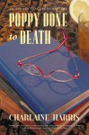 Poppy Done to Death - Charlaine Harris