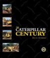 The Caterpillar Century - Eric C. Orlemann