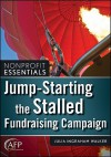 Nonprofit Essentials: Jump-Starting the Stalled Fundraising Campaign - Julia Ingraham Walker