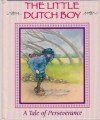 The Little Dutch Toy: A tale of Perseverance (Stories to grow on) - Sarah Toast
