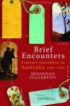 Brief Encounters - Susannah Fullerton