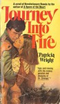 Journey Into Fire - Patricia Wright