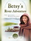 Betsy's River Adventure: The Journey Westward - Veda Boyd Jones