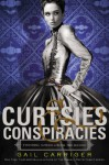 Curtsies and Conspiracies - Gail Carriger