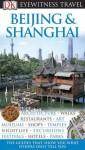 DK Eyewitness Travel Guide: Beijing & Shanghai - Peter Neville-Hadley