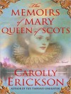 The Memoirs of Mary, Queen of Scots (MP3 Book) - Carolly Erickson