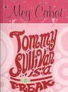 Tommy Sullivan Is A Freak - Meg Cabot