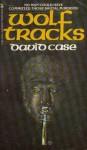 Wolf Tracks - David Case