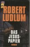 Das Jesus Papier - Robert Ludlum, Heinz Nagel