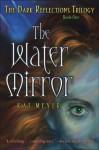 The Water Mirror (Dark Reflections,#1) - Kai Meyer, Elizabeth D. Crawford
