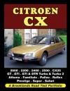 Citroen CX: 2000, 2200, 2400, 2500, CX25, GT, GTi, GTi & DTR Turbo, & Turbo 2, Athena, Familiale, Pallas, Reflex, Presti - R.M. Clarke