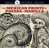 The Mexican Prints of Posada and Manilla - Alan Weller