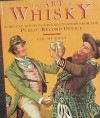 The Art of Whisky: A Deluxe Blend of Historic Posters from the Public Record Office - Jim Murray