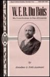 W.E.B. Du Bois: His Contribution to Pan-Africanism - Kwadwo O. Pobi-Asamani, Daryl F. Mallett