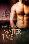A Matter of Time, Vol. 2 (#3 and #4) - Mary Calmes