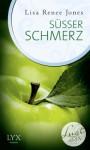 Lust de LYX - Süßer Schmerz (German Edition) - Lisa Renee Jones, Charlotte Seydel