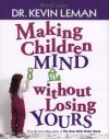 Making Children Mind Without Losing Yours (Audio) - Kevin Leman