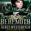 Behemoth - Scott Westerfeld, Alan Cumming, Keith Thompson