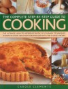 The Complete Step-By-Step Guide to Cooking - Carole Clements