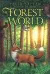 A Forest World - Felix Salten, Paul R. Milton, Sanford Jerome Greenburger
