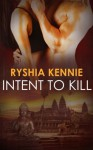 Intent to Kill - Ryshia Kennie