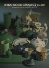 Wedgwood Ceramics 1846-1959 - Maureen Batkin