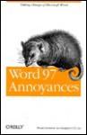Word 97 Annoyances - Lee Hudspeth, Lee Hudspeth, T.J. Lee
