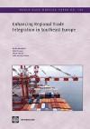 Enhancing Regional Trade Integration in Southeast Europe - Borko Handjiski, Robert Lucas, Philip Martin, Selen Sarisoy Guerin