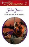 Bedded by Blackmail - Julia James