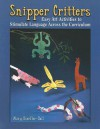 Snipper Critters: Easy Art Activities to Stimulate Language Across the Curriculum - Mary Doerfler-Dall