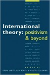 International Theory: Positivism and Beyond - Steven Smith