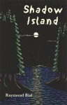 Shadow Island: A Tale of Lake Superior - Raymond Bial